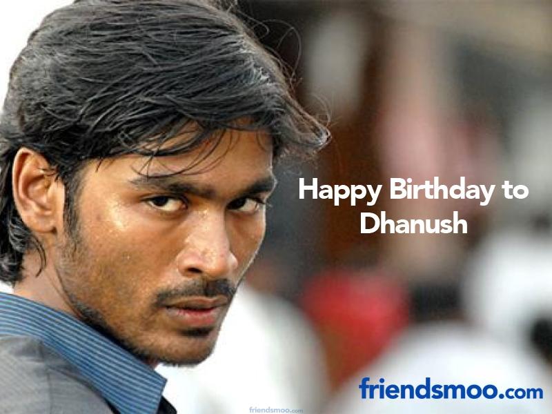 Happy Birthday  to Dhanush